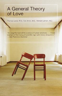A General Theory of Love By Lewis, Thomas/ Amini, Fari/ Lannon, Richard, M.D.